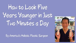 Look Five Years Younger in Just Two Minutes a Day!