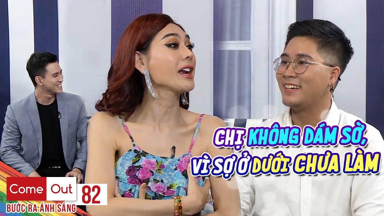 Come Out–BRAS Tập 82: Lâm Khánh Chi hào hứng kể kỷ niệm phẫu thuật khi nghe Thiên Ân chuyển giới