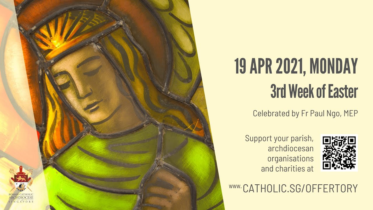 Catholic Mass Today Monday 19th April 2021 Archdiocese of Singapore