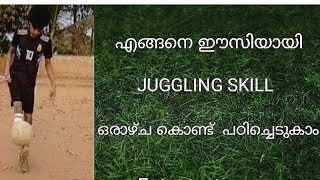 HOW TO LEARN JUGGLING SKILL IN 7 DAYS WITH PROOF  | IN MALAYALAM | VARIETY TIPS