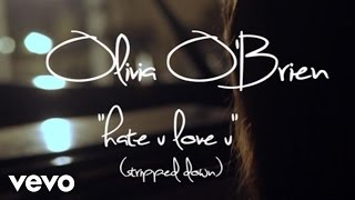 Olivia O'Brien - Hate U Love U (stripped Down)