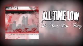 "All Time Low - ""The Next Best Thing"""