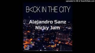Alejandro Sanz Feat Nicky Jam - Back In The City (Audio + Letra)