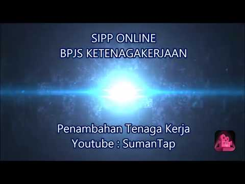 Tutorial Tambah Tenaga Kerja Melalui SIPP BPJS Ketenagakerjaan