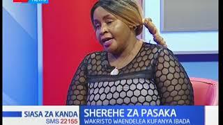 Siasa za kanda: umuhimu wa sherehe za pasaka kwa wakristo -sehemu ya pili