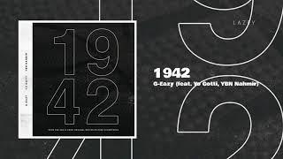 G Eazy   1942 (feat. Yo Gotti, YBN Nahmir)