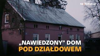 """""""Nawiedzony""""dom pod Działdowem"""