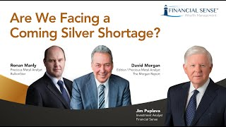 Are We Facing a Coming Silver Shortage? - Discussion with Financial Sense Wealth Management