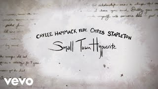 Caylee Hammack Small Town Hypocrite (feat. Chris Stapleton)