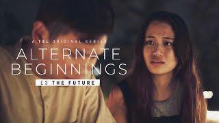 Alternate Beginnings: Episode 3   A TSL Original Series