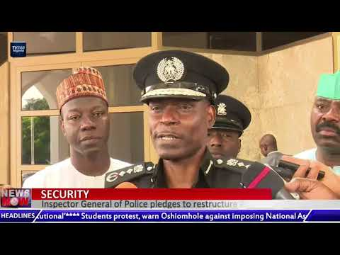 Inspector General of Police pledges to restructure Police operation