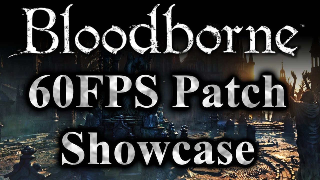 Bloodborne Modder Releases 60FPS Patch | Game Rant