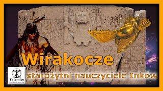 Wirakocze – starożytni nauczyciele Inków.Współcześni badacze kultur Ameryki Środkowej Wirakoczę stawiają…….
