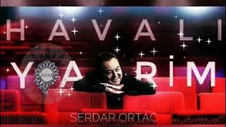 Serdar Ortaç & Yıldız Tilbe    Havalı Yarim Remix