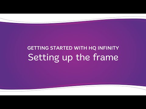 HQ Infinity - Setting Up The Frame