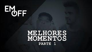 EM OFF - Humberto e Ronaldo - Melhores Momentos(Parte 1)