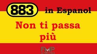 883 - Que Pesado Estas (Non ti passa più)