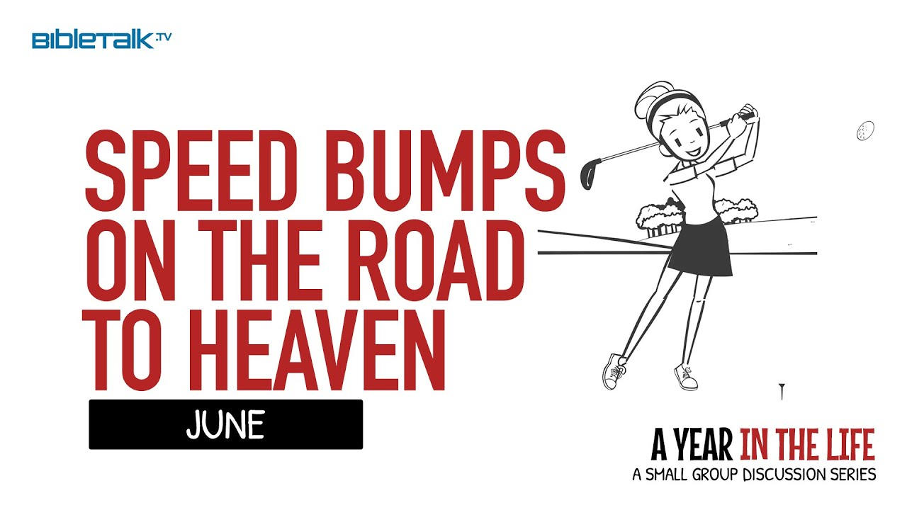 6. Speed Bumps on the Road To Heaven