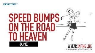 June: Speed Bumps on the Road To Heaven