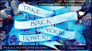 TAKE YOUR POWER BACK! | PICK-A-CARD INTUITIVE READING | TUNE INTO LOVE