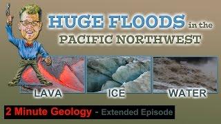 Ice Age Floods, Lake Missoula, Bonneville Flood and the Columbia River Basalts