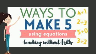Ways To Make 5 Using Addition Equations   Kindergarten Math   Making 5