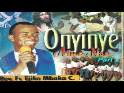Onyinye Mụọ Nsọ (Gift of the Holy Spirit) Part 2 - Father Mbaka