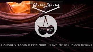 Gallant x Tablo x Eric Nam -  Cave Me In (Raiden Remix)