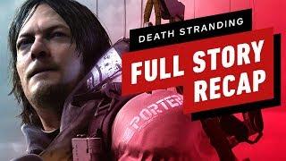 Death Stranding In 15 Minutes - Full Story Recap