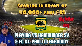 What it was like scoring in front of 40,000+ fans at 18yrs old – Playing vs Hamburgers sv & st Pauli