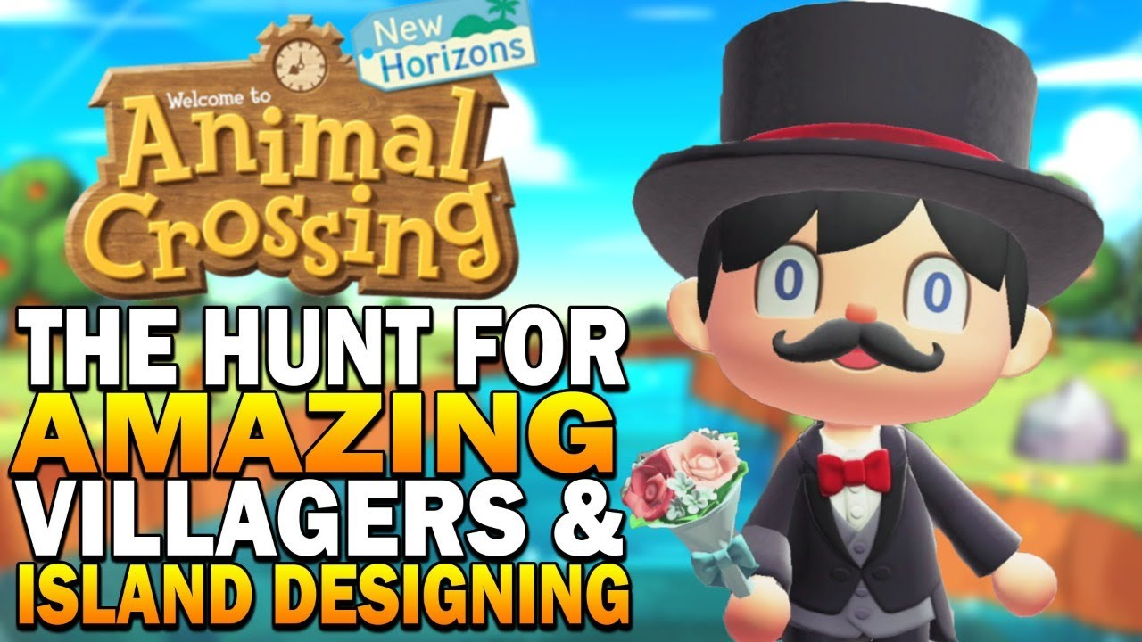 The Hunt For Amazing Villagers & Island Decorating! Animal Crossing New Horizons Gameplay