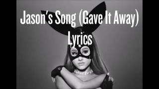 Ariana Grande - Jasons Song (Gave It Away)