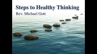 "Sunday, May 26, 2019 | ""Steps to Healthy Thinking"" | Rev. Michael Gott"