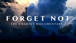 """Forget Not"" The Chariot Documentary"