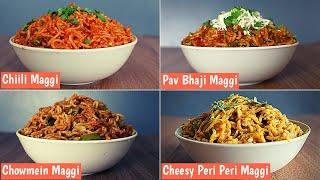 4 Most Unique Types Of Maggi   Chilli Maggi   Pav Bhaji Maggi   Cheesy Peri Peri Maggi   Chinese