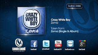 CRAZY WHITE BOY FT NONKU   Zoma