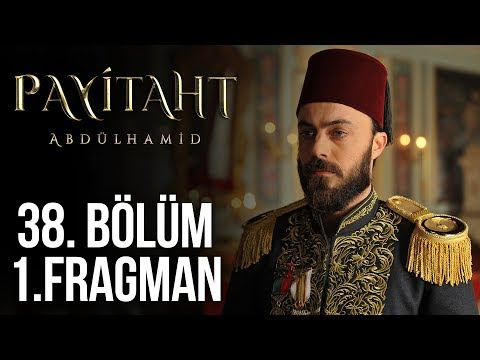 payitaht Abdülhamid 38.bölüm 1.fragman