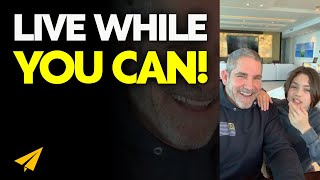 The Best Life Advice Would Be LIVE WHILE You CAN! - Grant Cardone Live Motivation