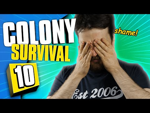WHAT HAVE YOU DONE, BEN? | Colony Survival #10
