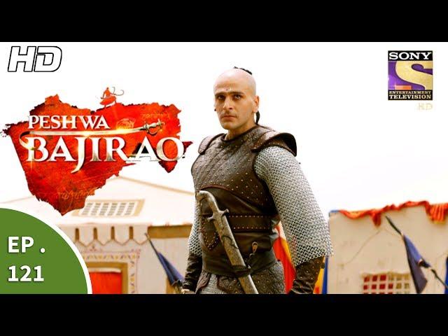 Peshwa Bajirao – 10th July 2017 – Episode 121 – Full Episode | SET TV