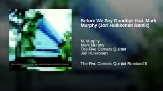 Before We Say Goodbye feat. Mark Murphy (Jori Hulkkonen Remix)