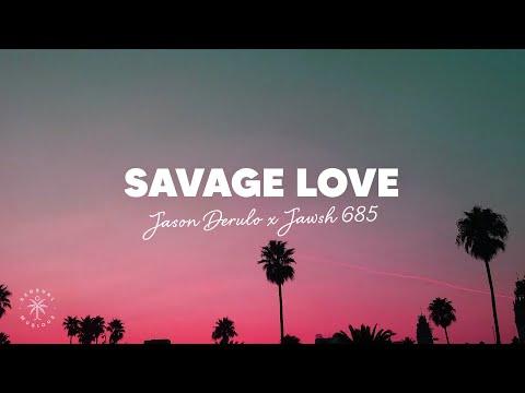 Jason Derulo - Savage Love (Lyrics) ft. Jawsh 685