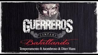 Batallando - Temperamento Ft Asombroso & Diter Hans - Guerreros Company