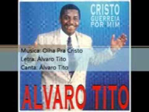 Olha Pra Cristo - Álvaro Tito
