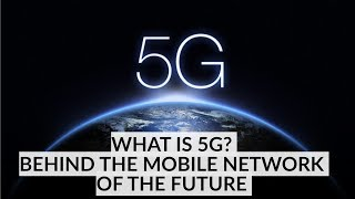 What is 5G? Behind the Mobile Network of The Future