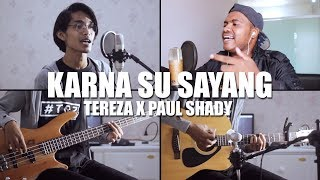 KARNA SU SAYANG - NEAR Ft. DIAN SOROWEA (Tereza Feat. Paul Shady Rearranged Cover)