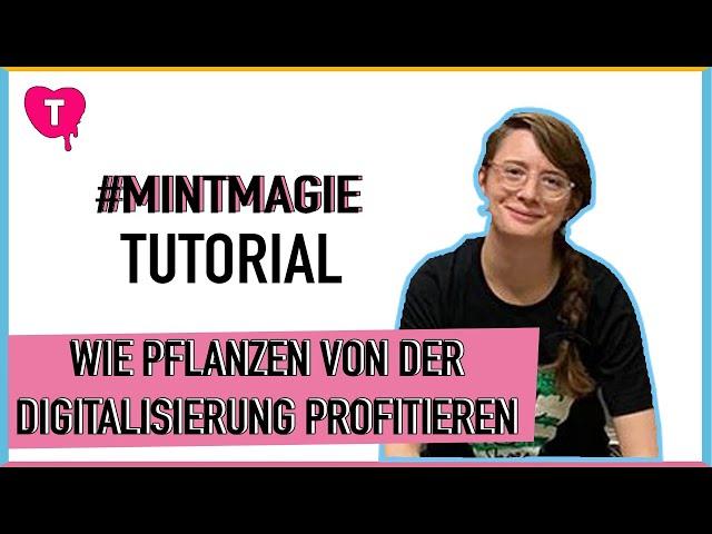 Vorschaubild zur Session '#Mintmagie 5: Warum auch Pflanzen von der Digitalisierung profitieren'