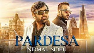 Pardesa  Nirmal Sidhu