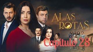 Alas Rotas - Capitulo 28 - Audio Español