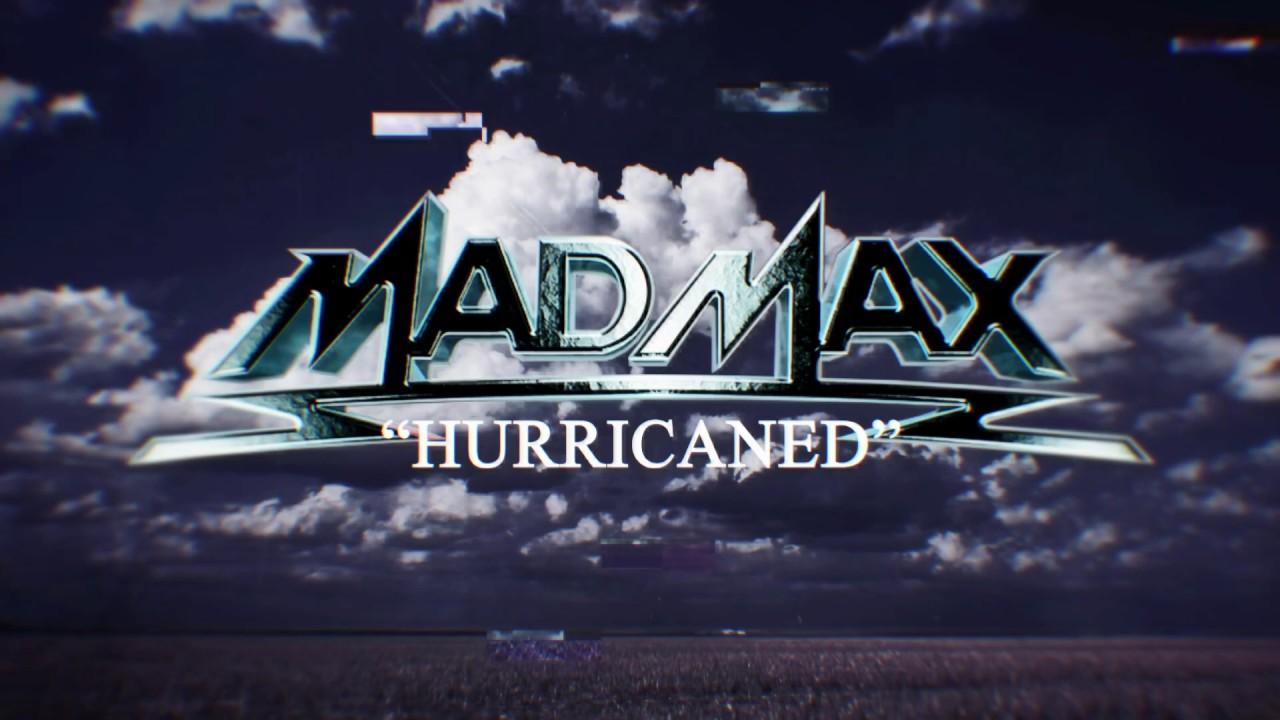 MAD MAX - Hurricaned